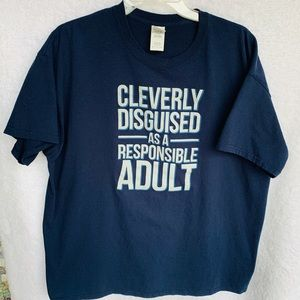Gildan Cleverly Disguised As A Responsible Adult T